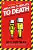 Amusing Ourselves to Death (Neil Postman)